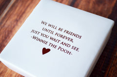 Unique Friendship Gift - Keepsake Box - We will be friends until forever, Just you wait and see - Winnie the Pooh - With a Gift Box