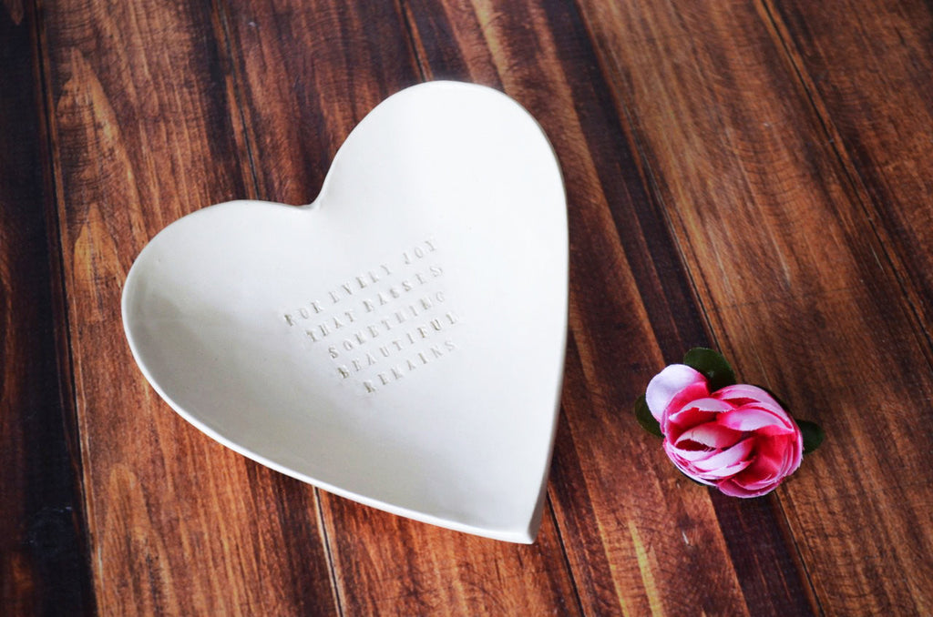 Large Heart Bowl - Sympathy Gift - For Every Joy That Passes Something Beautiful Remains - SHIPS FAST - With Gift Box