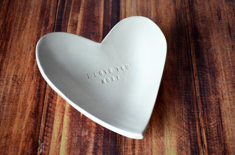 Unique Gift - I Love You More - Heart Bowl - Gift Packaged