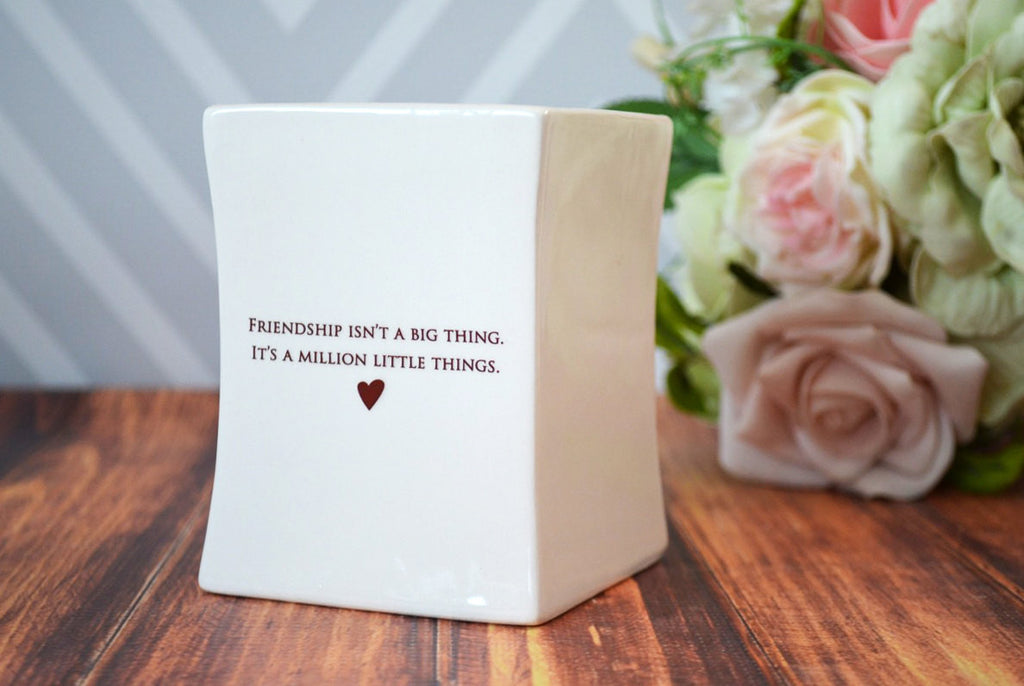 Unique Friendship Gift - SHIPS FAST - Friendship Isn't a Big Thing It's a Million Little Things -Square Vase - With Gift Box