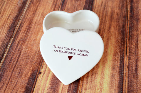 SHIPS FAST - Mother of the Bride Gift - Heart Keepsake Box - Thank You for Raising an Incredible Woman - With Gift Box