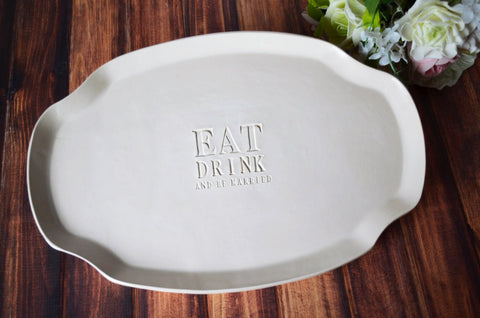 Wedding Gift, Engagement Gift or Signature Guestbook Platter - SHIPS FAST - Eat Drink & Be Married Platter - Gift boxed