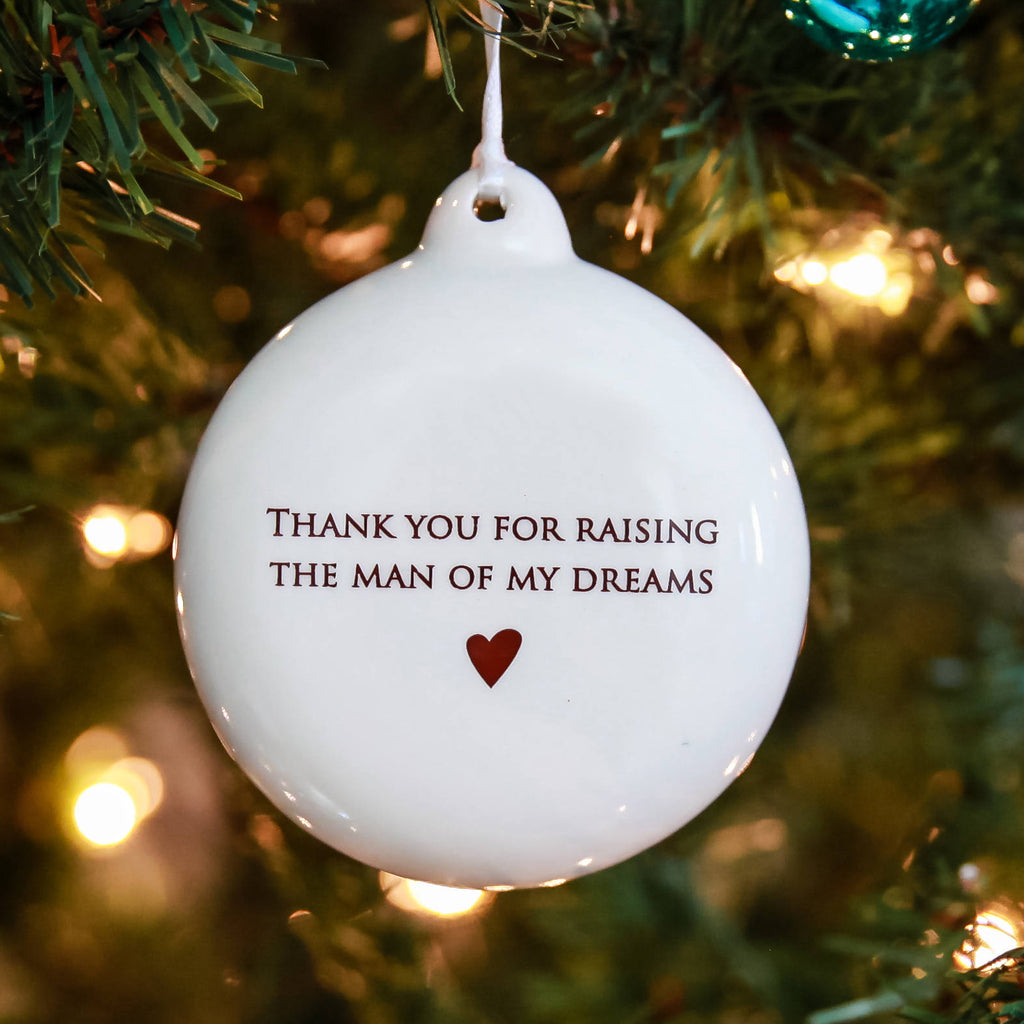 Thank you for raising the man of my dreams - Bulb Ornament- SHIPS FAST - Gift Boxed