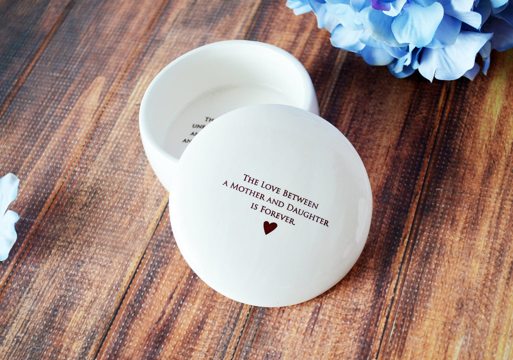 The Love Between a Mother and Daughter is Forever - SHIPS FAST - Round Keepsake Box - With Gift Box