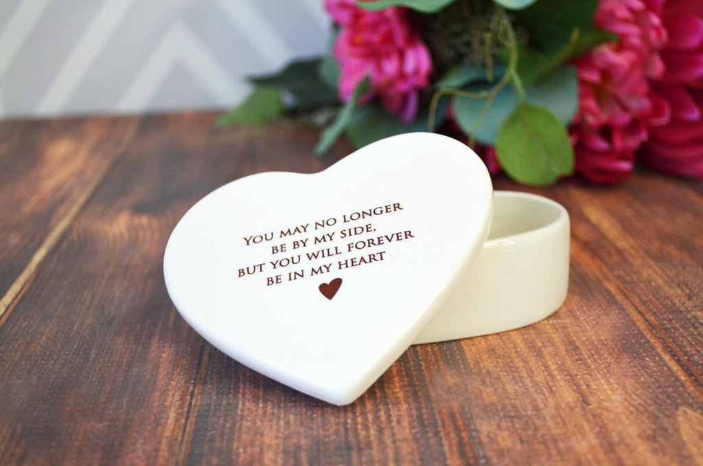 Sympathy Gift or Going Away Gift - You may no longer be by my side but you will forever be in my heart - Heart Keepsake Box - With Gift Box