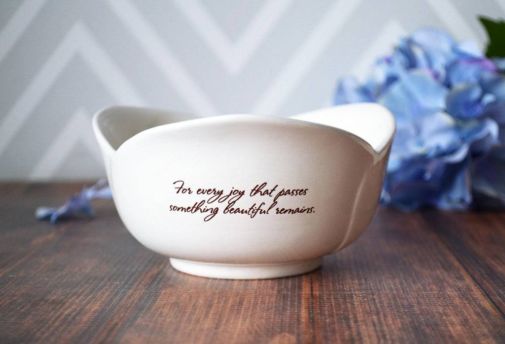 Sympathy Gift, Sympathy Gift Mother, Sympathy Tulip Bowl - SHIPS FAST - For every joy that passes something beautiful remains