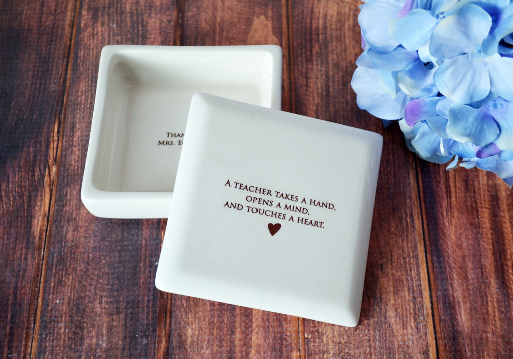 A Teacher Takes a Hand, Opens a Mind, and Touches a Heart - Teacher Appreciation Gift Square Box