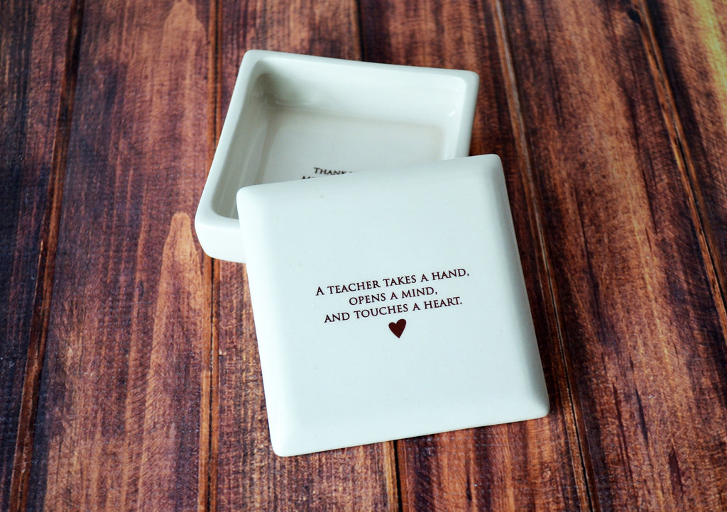 Teacher Gift, Teacher Appreciation Gift, Gift for Teacher - Square Box - A Teacher Takes a Hand, Opens a Mind, and Touches a Heart