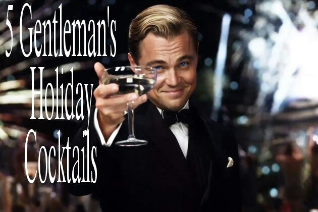 5 Gentleman's Holiday Cocktails