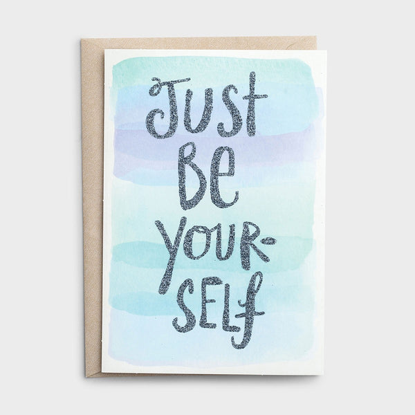 Encouragement - Just Be Yourself Card