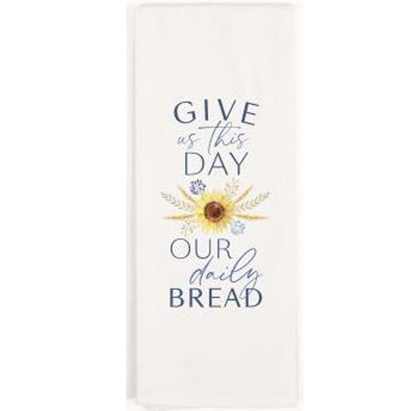 TEA TOWEL - Give Us This Day Our Daily Bread