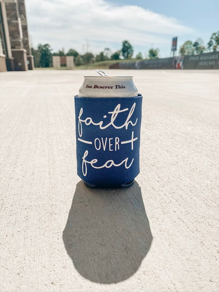 Faith Over Fear Coozie