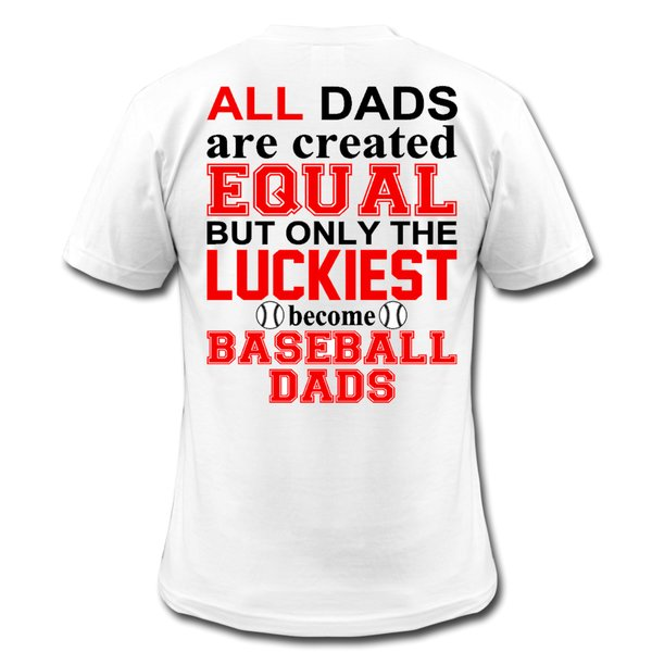 All Dads Are Created Equal - Baseball Tee