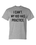 I CAN'T. MY KID HAS PRACTICE. - Southern Grace Creations