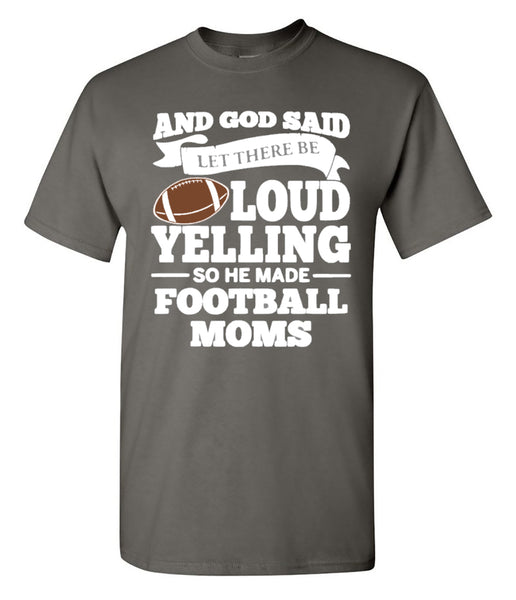 LOUD YELLING FOOTBALL MOM - CHARCOAL SHORT SLEEVE TEE