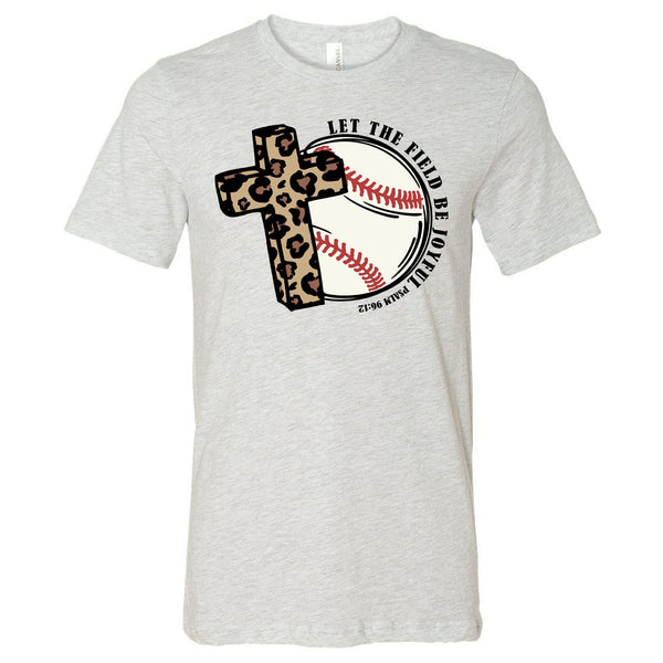 Baseball - Let The Field Be Joyful Leopard Cross - Ash Shortsleeve Tee