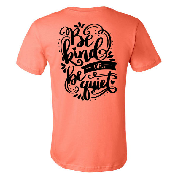 Be Kind or Be Quiet - Short Sleeve Tee