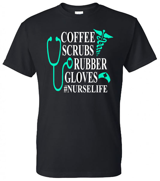 COFFEE SCRUBS RUBBER GLOVES #NURSELIFE Tee - Southern Grace Creations