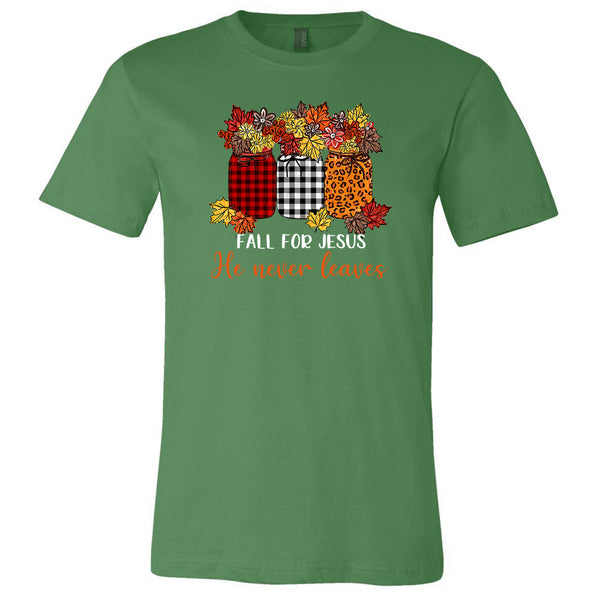 Fall For Jesus He Never Leaves - Green Tee