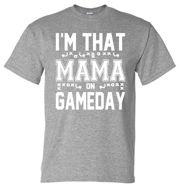 I'm That Mama on Gameday (Football)