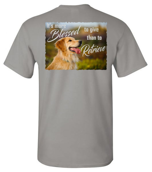 It's more Blessed to give than to retrieve - Gravel Grey Short Sleeve Tee