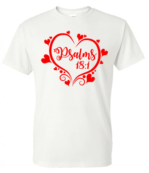Psalms 18:1 Tee - White Short Sleeve Tee - Southern Grace Creations valentines