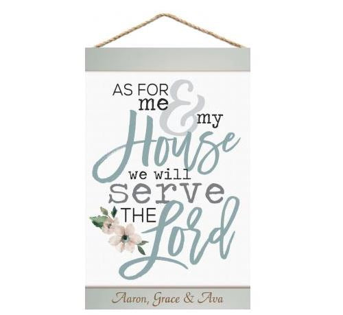 "Hanging Banner ""As for me and my house we will serve the lord"""