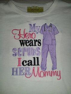 My Hero Wears Scrubs I Call Her Mommy