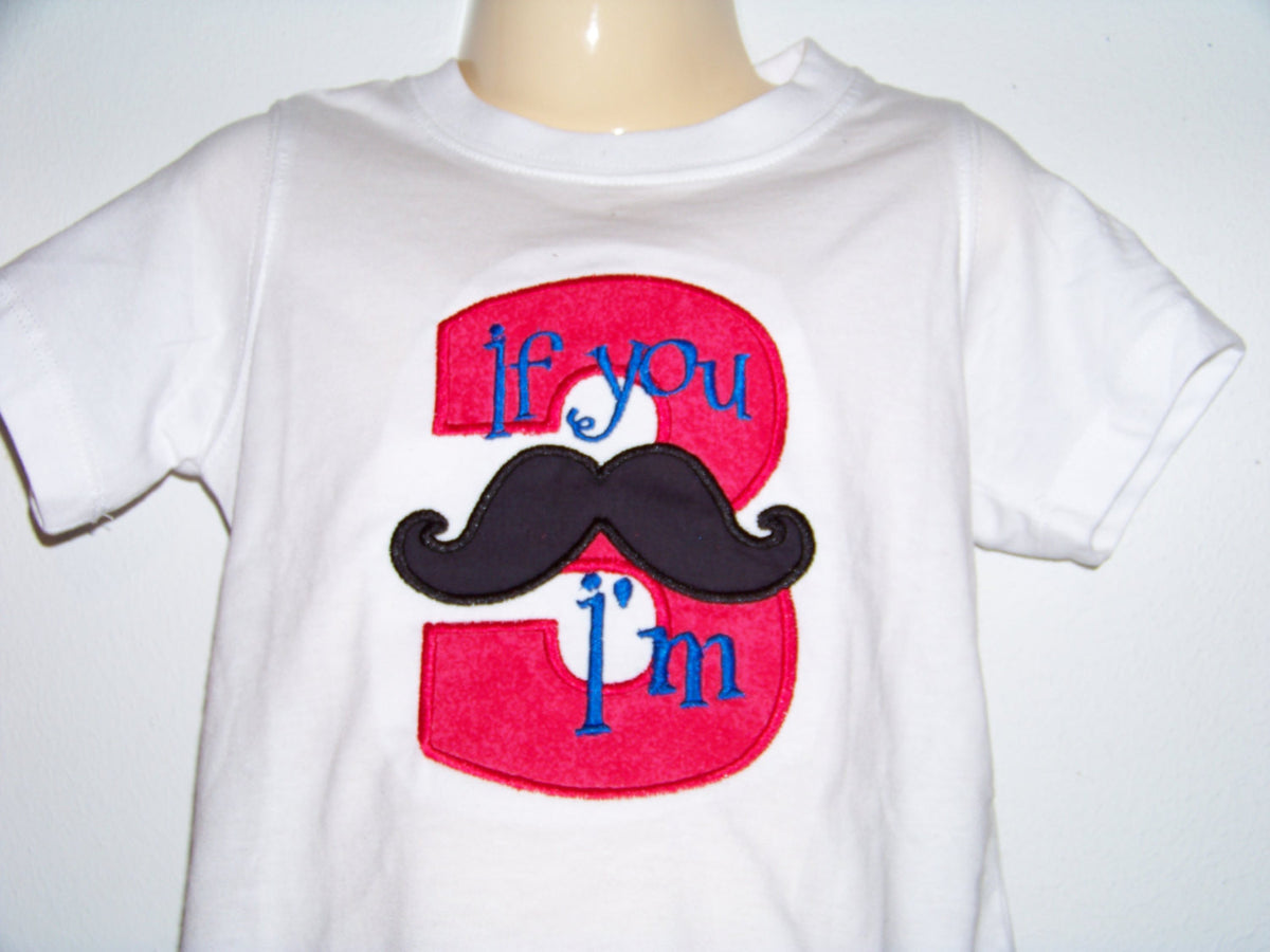 If You Mustache Birthday Shirt Custom Boutique Personalized Tshirt PlayPatch