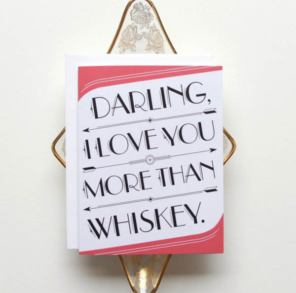 Little Arrow 'I Love You > Whiskey' Card