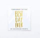 Daydream Prints Single 'Best Day Ever' Flash Tattoo