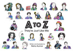 A to Z. They're just like me!