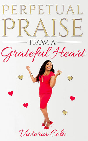 Books: Perpetual Praise From A Grateful  Heart