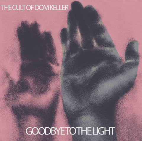 The Cult Of Dom Keller - Goodbye To The Light Deluxe Vinyl,Vinyl,Fuzz Club - Fuzz Club