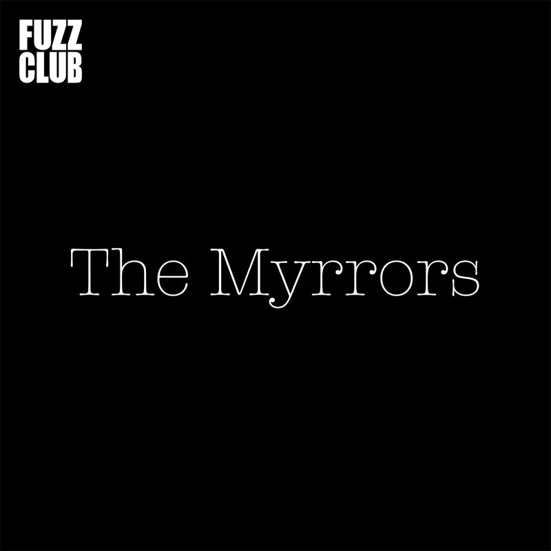 The Myrrors - Fuzz Club Session,Vinyl,Fuzz Club - Fuzz Club