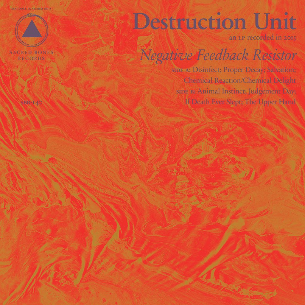 Destruction Unit - Negative Feedback Resistor,Vinyl,Sacred Bones - Fuzz Club