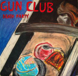 The Gun Club - Death Party,Vinyl,Cooking Vinyl - Fuzz Club