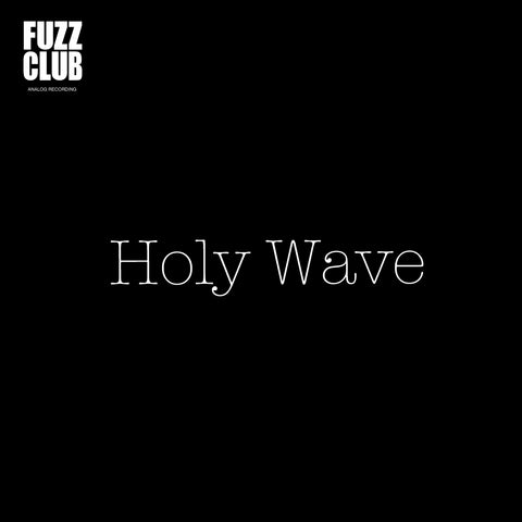 Pre-Order: Holy Wave - Fuzz Club Session