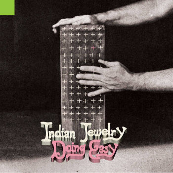 Indian Jewelry - Doing Easy,Vinyl,The Reverberation Appreciation Society - Fuzz Club