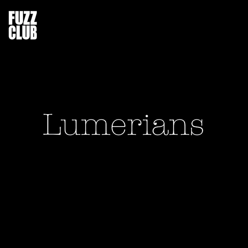 Lumerians - Fuzz Club Session