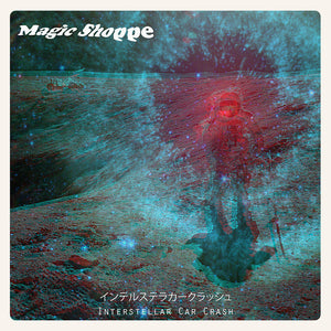 Magic Shoppe - Interstellar Car Crash,Vinyl,Little Cloud Records - Fuzz Club