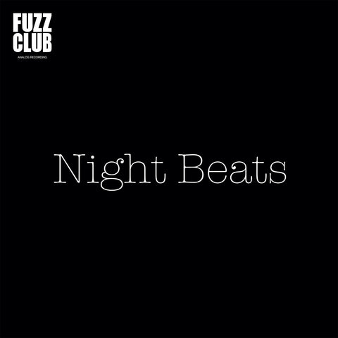 Night Beats - Fuzz Club Session,Vinyl,Fuzz Club - Fuzz Club