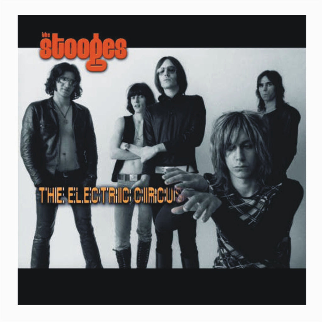 The Stooges - The Electric Circus,Vinyl,Fuzz Club - Fuzz Club