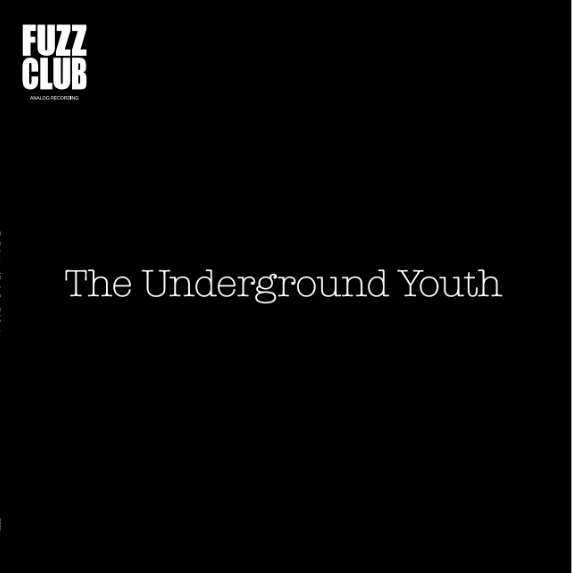 The Underground Youth - Fuzz Club Session,Vinyl,Fuzz Club - Fuzz Club