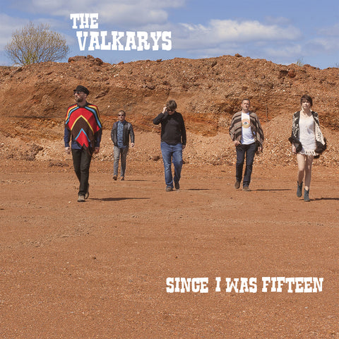 The Valkarys - Since I Was Fifteen,Vinyl,Wrong Way Records - Fuzz Club