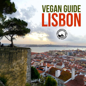 Our Vegan Guide to Lisbon: Breakfast, Lunch, and Dinner