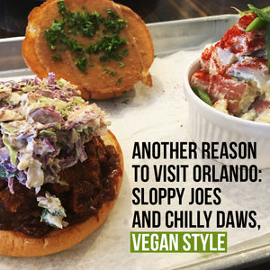 Another reason to visit Orlando: Sloppy Joes and Chilly Daws, Vegan Style