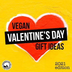 Vegan Valentine's Day Gift Ideas - 2021 Edition