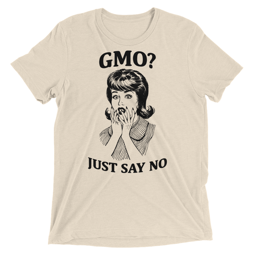 Vegan T-Shirt - GMO Just say NO - Oatmeal
