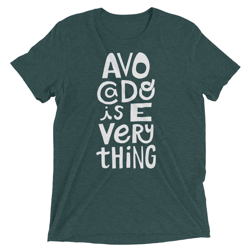 Vegan T-Shirt - Avocado is everything - Emerald
